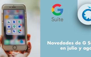 novedades-gsuite-julio-y-agosto