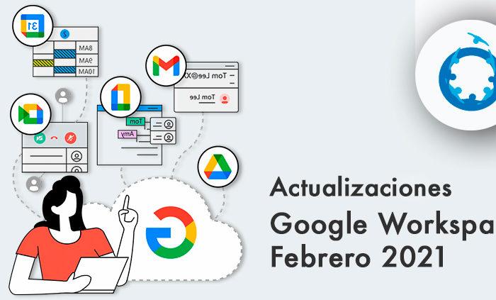 Nuevas-actualizaciones-de-Google-Workspace-febrero-2021